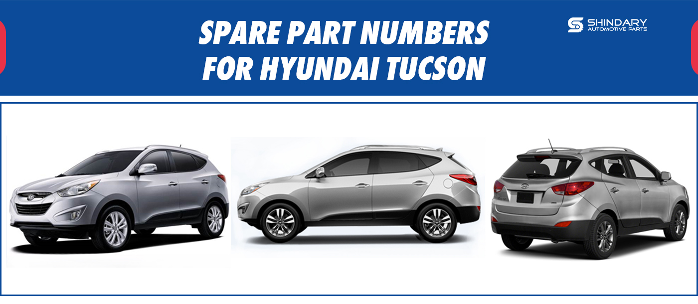 SPARE PARTS NUMBERS FOR HYUNDAI TUCSON