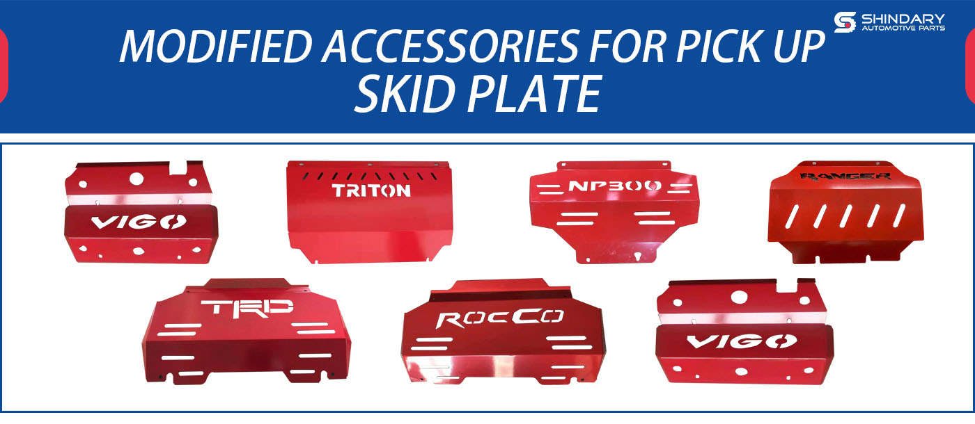 MODIFIED ACCESSORIES FOR PICK UP-SKID PLATE