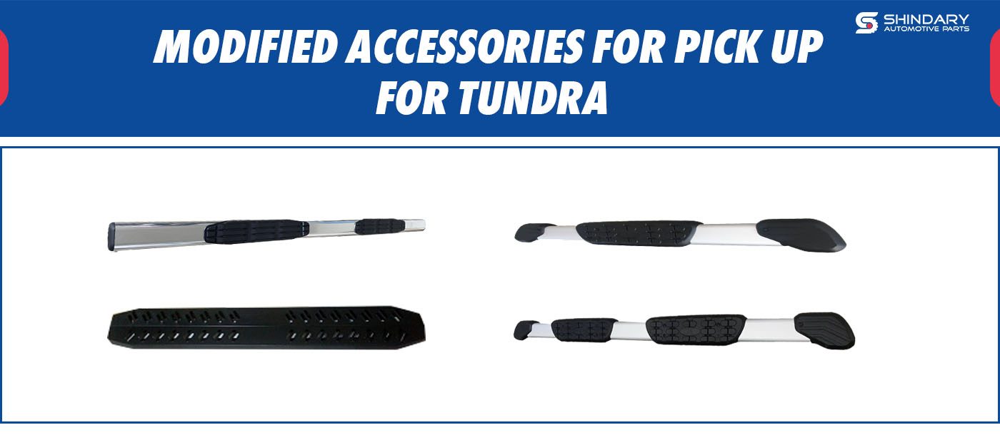 MODIFIED ACCESSORIES FOR PICK UP-TUNDRA SIDE STEP