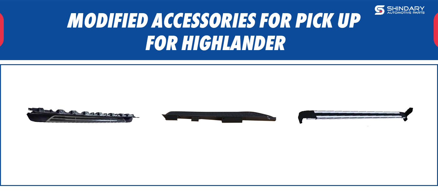 MODIFIED ACCESSORIES FOR PICK UP-HIGHLANDER SIDE STEP
