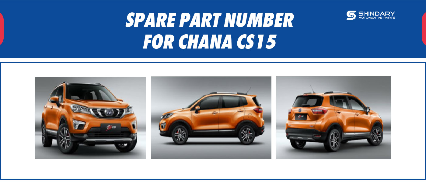 SPARE PARTS NUMBERS FOR CHANA CS15