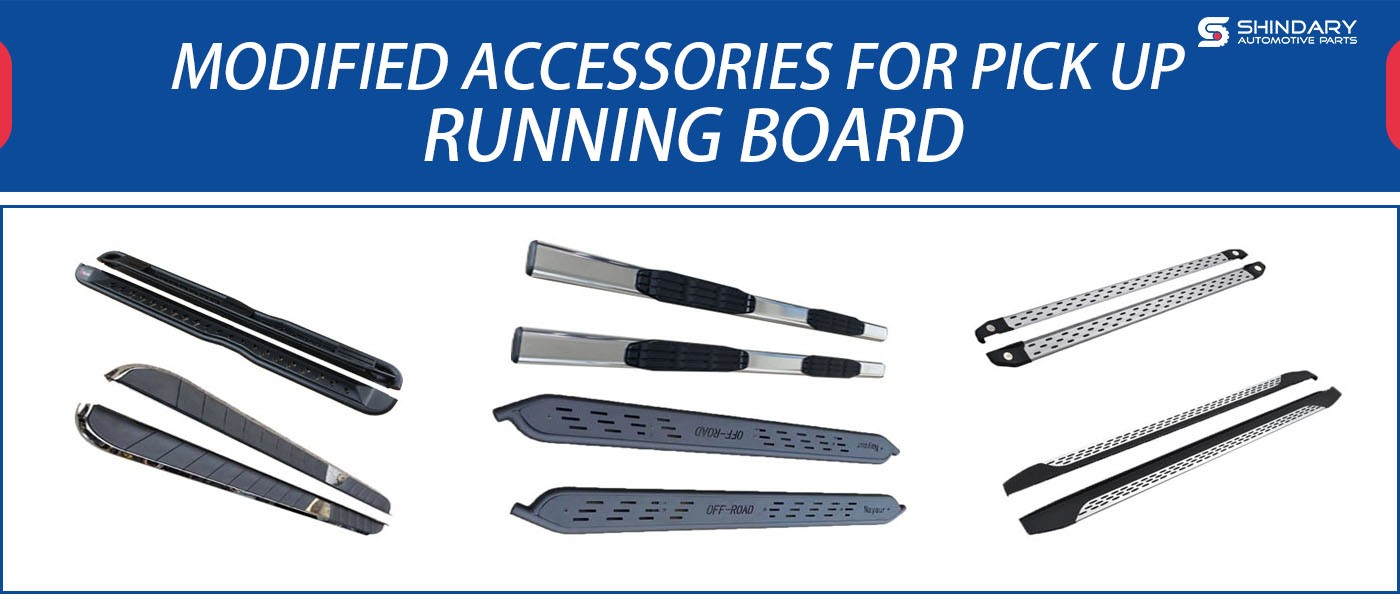 MODIFIED ACCESSORIES FOR PICK UP-RUNNING BOARD