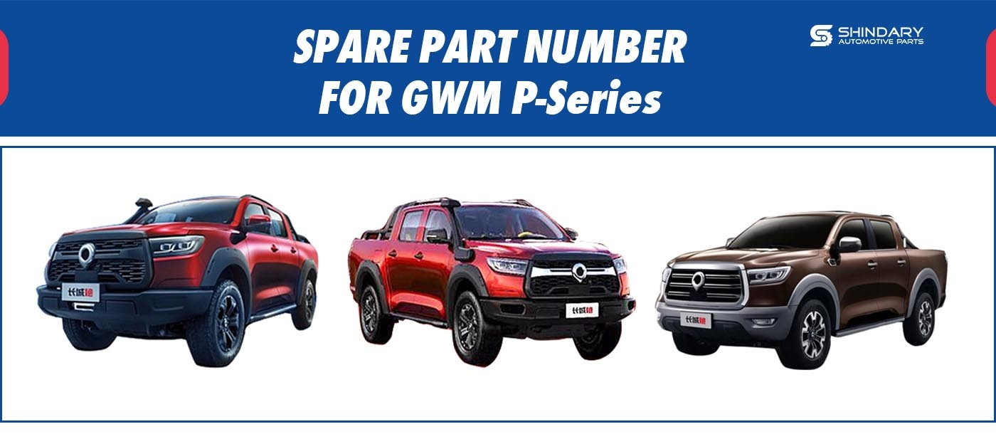 SPARE PARTS NUMBERS FOR GWM P-Series