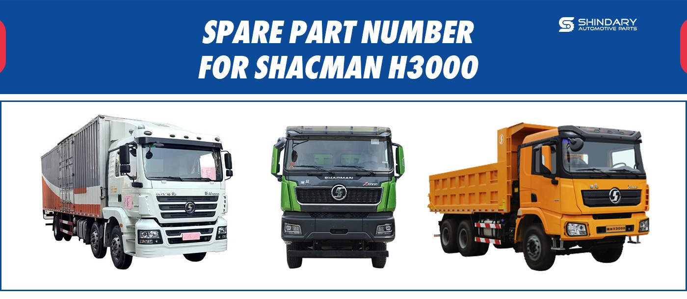 SPARE PARTS NUMBERS FOR SHACMAN H3000